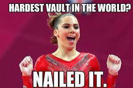 Gymnast Meme - hahaha hardest vault in the world nailed it mckayla maroney m