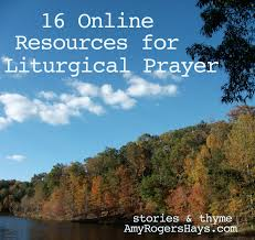 16 online resources for liturgical prayer stories u0026 thyme