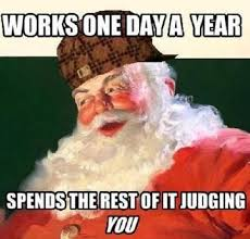 Funny Santa Memes - job resume funnies works one day a year spends the rest of it