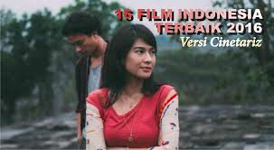 film layar lebar indonesia 2016 special 16 film indonesia terbaik 2016 versi cinetariz cinetariz