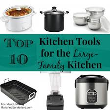 large family cooking 10 must have kitchen tools abundant life