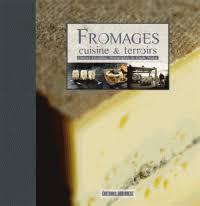 cuisine et terroirs fromages cuisine et terroirs clarence grosdidier decitre