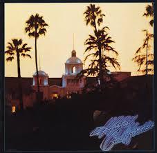 california photo album the eagles hotel california album cover location rock and roll gps