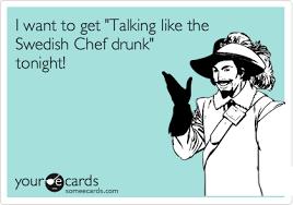 Swedish Chef Meme - chef drunk meme