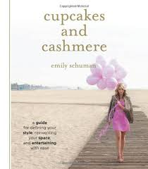 cupcakes and cashmere cupcakes and cashmere a guide for defining your style reinventing