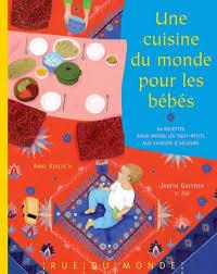 cuisine de bébé joli livre une cuisine du monde pour les bébés pour initier