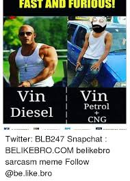 Fast And Furious Meme - fast and furious in vin petrol diesel cng twitter blb247 snapchat