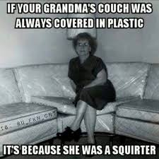 Adult Sex Memes - grandmas couch covered in plastic adult meme http jokideo