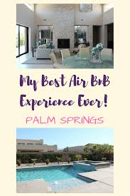 Coolest Airbnb Usa Palm Springs Usa My Best Airbnb Stay Ever Enchanted Serendipity