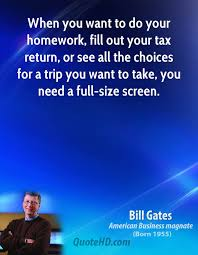 When you want to do your homework  fill out your tax return  or see QuoteHD com