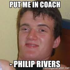 Philip Rivers Meme - put me in coach philip rivers stoner stanley meme generator