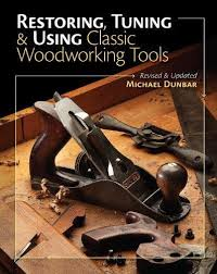Woodworking Tools by Restoring Tuning U0026 Using Classic Woodworking Tools Updated And