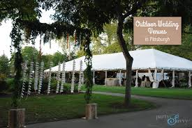 outdoor wedding venues outdoor wedding venues in pittsburgh partysavvy event rentals