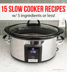 15 slow cooker recipes with 5 ingredients or less