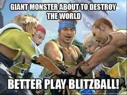 Final Fantasy Memes - better play blitzball final fantasy know your meme