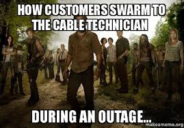 Cable Meme - how customers swarm to the cable technician during an outage