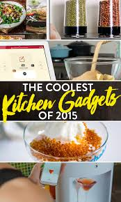 cool kitchen gadgets the coolest kitchen gadgets of 2015