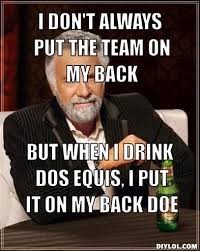 Meme Dos Equis Generator - the most interesting man in the world meme generator i don t always