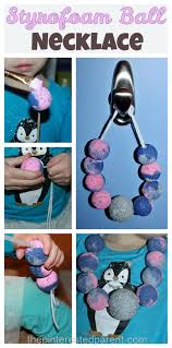 styrofoam ball necklace u2013 the pinterested parent