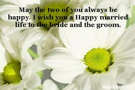 happy marriage wishes may the two of you always wedding wishes