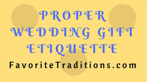 Wedding Gift Edicate Proper Wedding Gift Etiquette Favvorite Traditions