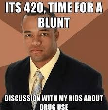 Drug Addict Meme - 4 20 humor the best weed jokes and memes for 4 20
