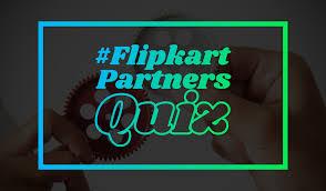 Flip Kart Flipkartpartnersquiz Play The Flipkart Partners Contest
