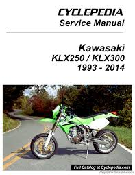 kawasaki klx250 klx300 printed cyclepedia motorcycle service manual