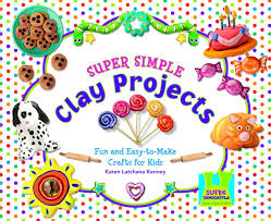 super simple clay projects fun and easy to make crafts for kids