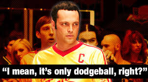 Dodgeball Movie Memes - dodgeball lines when you need to inspire your team