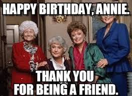 Thank You Birthday Meme - golden girls birthday funny happy birthday meme