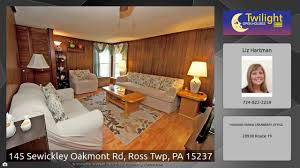 145 sewickley oakmont rd ross twp pa 15237 youtube