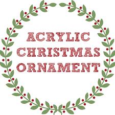 acrylic christmas ornament blanks my vinyl direct
