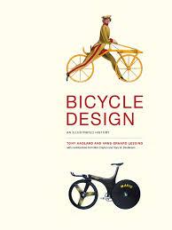 bicycle design an illustrated history 2014 tony hadland hans