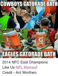 Gatorade Meme - cowboys gatorade bath 13 eagles gatorade bath 2014 nfc east