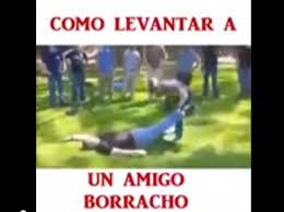 imagenes graciosas de amigos borrachos como levantar a un amigo borracho video whatsapp