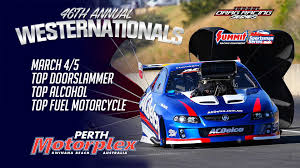 perth motorplex westernationals perth motorplex