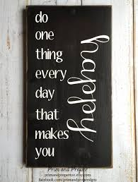 do one thing everyday that makes you happy painted
