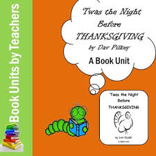 twas the before thanksgiving by dav pilkey book unit tpt