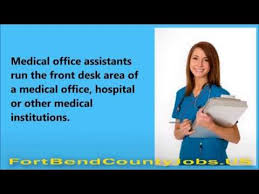 Front Desk Medical Office Jobs Fort Bend County Jobs Medical Office Assistant Job Description