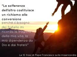 frasi per consolare 10 frasi di papa francesco sulla misericordia opus dei