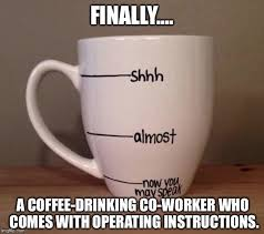 Coffee Cup Meme - 20 coffee memes that ll wake you up sayingimages com