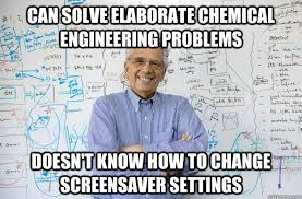 can solve elaborate chemical engineering problems doesn t know how