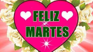imagenes wasap martes feliz martes youtube