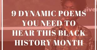 9 dynamic poems you need to hear this black history month huffpost
