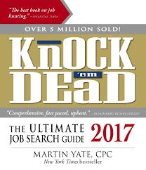 knock u0027em dead 2017 the ultimate job search guide martin yate