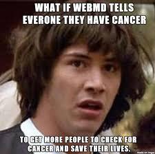 I Have Cancer Meme - webmd and cancer meme guy
