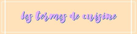 vocabulaire de cuisine termes de cuisine traduction anglais français