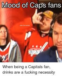 Meme Caps - mood of caps fans elite nhl memes when being a capitals fan drinks