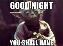 Good Nite Memes - good night meme best list of funny goodnight memes